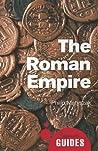The Roman Empire: A Beginner's Guide