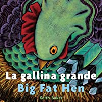 La gallina grande/Big Fat Hen [bilingual]