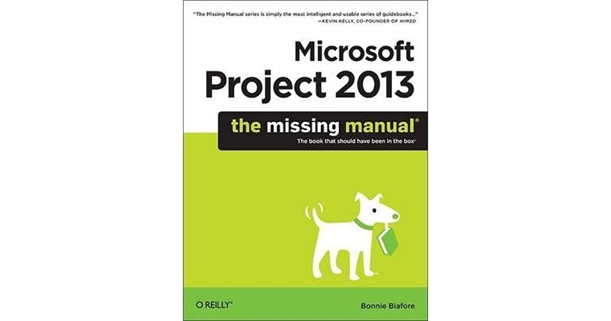 Microsoft Project 2013 The Missing Manual By Bonnie Biafore