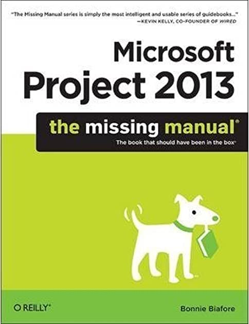 microsoft project 2013 the missing manual by bonnie biafore rh goodreads com microsoft project 2013 the missing manual free download ms project 2013 the missing manual pdf