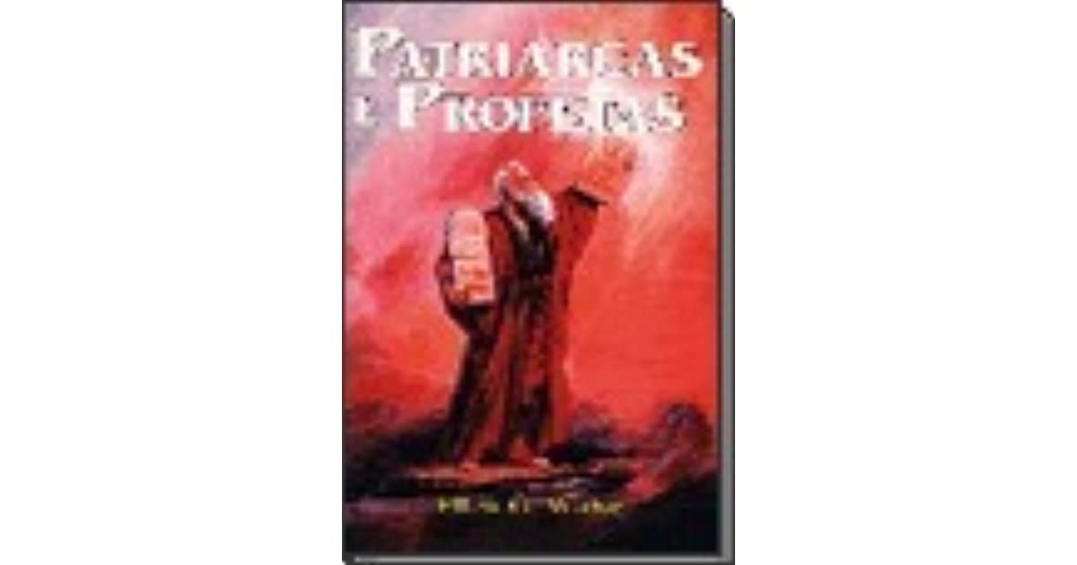 Patriarchs And Prophets by Ellen G  White