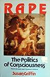 Rape: The Politics of Consciousness