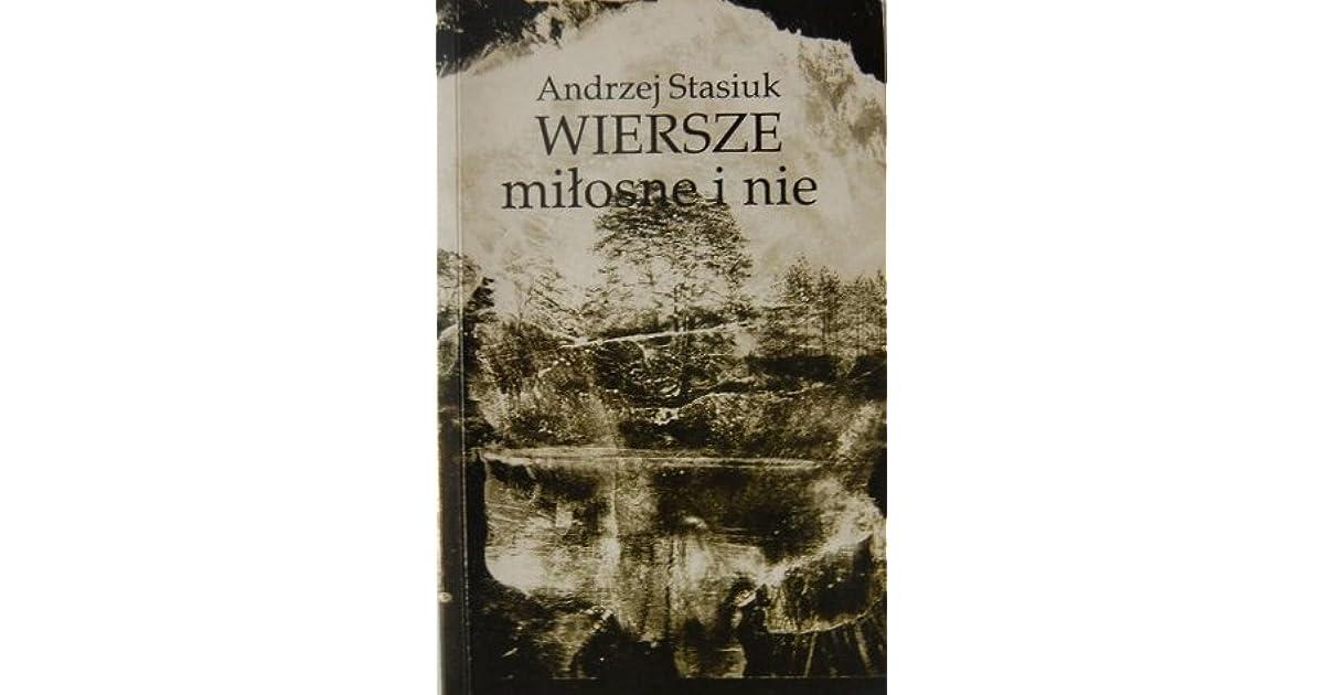 Wiersze Miłosne I Nie By Andrzej Stasiuk