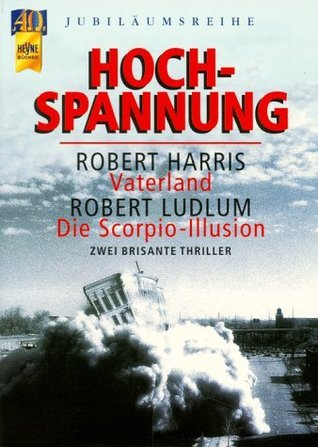 Hochspannung: Vaterland / Die Scorpio-Illusion