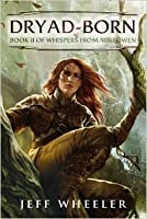 Dryad-Born (Whispers from Mirrowen, #2)