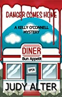 Danger Comes Home (Kelly O'Connell, #4)