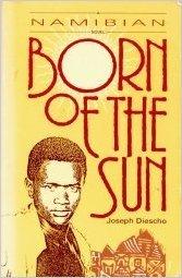 Born of the Sun: A Namibian Novel