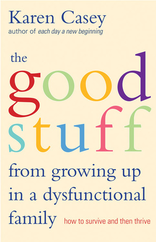 The Good Stuff from Growing Up in a Dysfunctional Family ...