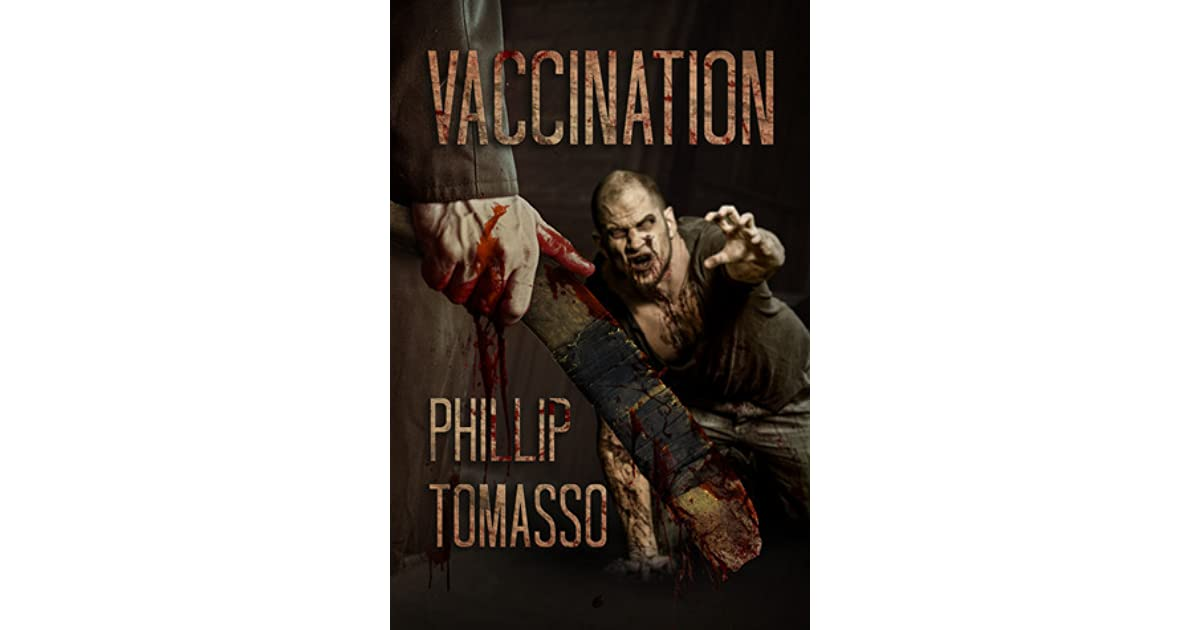 Vaccination (Vaccination Trilogy, #1) by Phillip Tomasso III