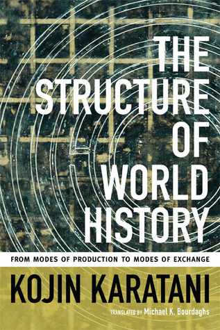 The-Structure-of-World-History-From-Modes-of-Production-to-Modes-of-Exchange