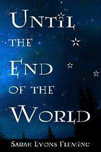 Until the End of the World (Until the End of the World, #1)