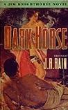 Dark Horse (Jim Knighthorse, #1)