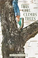 This Girl Climbs Trees