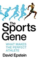 The Sports Gene: What Makes the Perfect Athlete