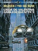 Rejser i tid og rum: Linda og Valentins Samlede Eventyr 5