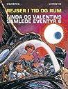 Rejser i tid og rum, Linda og Valentins Samlede Eventyr 6, (Valérian, #16-18)