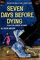 Seven Days Before Dying