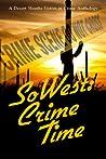 SoWest: Crime Time (SinC Desert Sleuths #5)