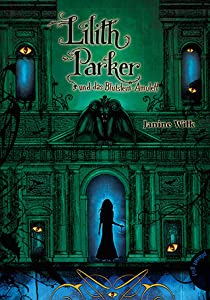 Lilith Parker und das Blutstein-Amulett (Lilith Parker, #3)
