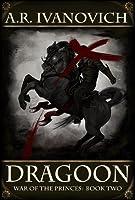Dragoon (War of the Princes, #2)