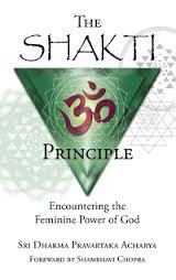 The Shakti Principle  by  Sri Dharma Pravartaka Acharya