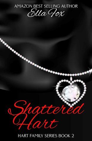 Shattered Hart (The Hart Family, #2)