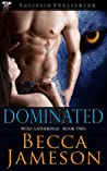 Dominated (Wolf Gatherings, #2)