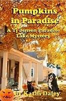 Pumpkins in Paradise (Tj Jensen Paradise Lake Mystery #1)