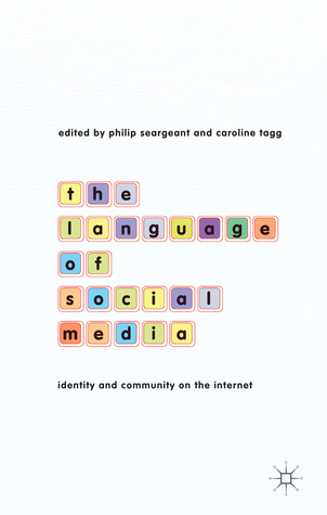 The Language of Social Media: Identity and Community on the Internet