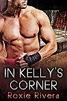 In Kelly's Corner by Roxie Rivera