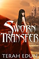 Sworn To Transfer (Courtlight, #2)