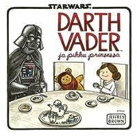 Darth Vader ja pikku prinsessa