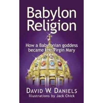 Babylon Religion by David W  Daniels