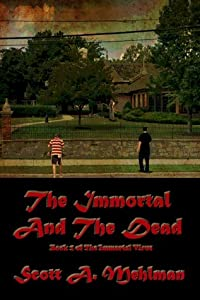The Immortal And The Dead (The Immortal Virus 1)