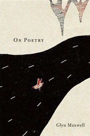 On Poetry by Glyn Maxwell