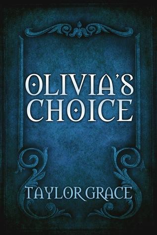 Olivia's Choice by Taylor Grace