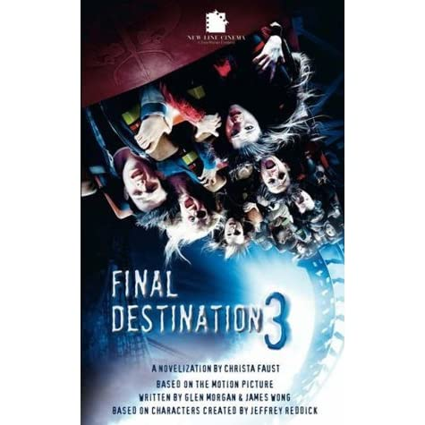 Final destination 3 by christa faust reviews discussion