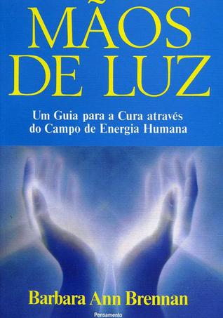 Hands of Light: A Guide to Healing Through the Human Energy
