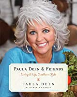 Paula Deen  Friends: Living It Up, Southern Style