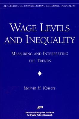 Wage Levels and Inequality:: Measuring and Interpreting the Trends