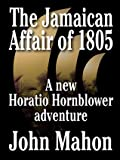 The Jamaican Affair of 1805 (Hornblower Saga)