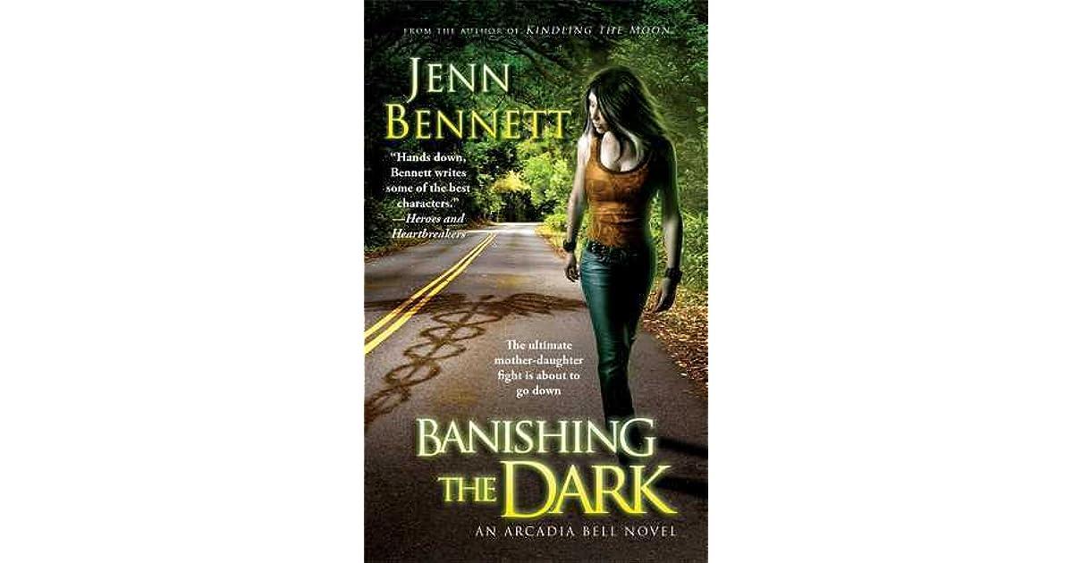 Banishing The Dark Arcadia Bell 4 By Jenn Bennett border=