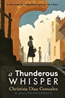 A Thunderous Whisper: In War, Even an Insignificant Girl Can Be a Hero
