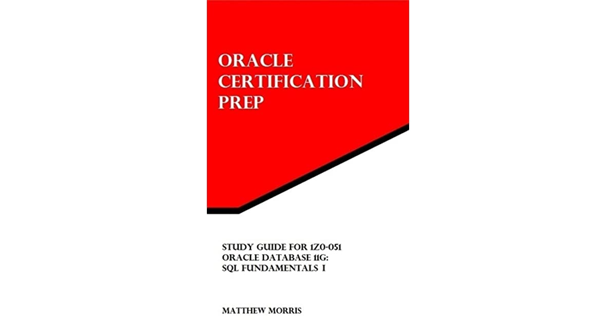 Study Guide For 1z0 051 Oracle Database 11g Sql Fundamentals I By