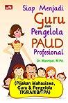 Siap Menjadi Guru dan Pengelola PAUD Profesional (Parenting)