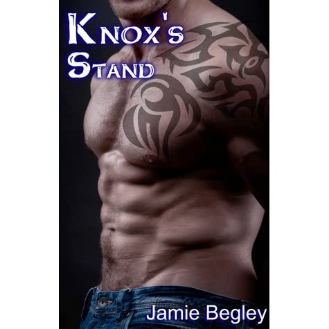 Knox's Stand (The Last Riders #3) by Jamie Begley ...