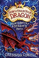 How to Betray a Dragon's Hero (How to Train Your Dragon, #11)