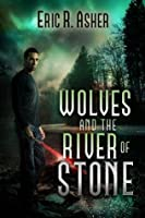Book 2: WOLVES AND THE RIVER OF STONE