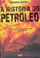 A história do petróleo: entenda como e porque o petróleo dominou o mundo