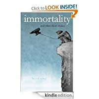 Immortality (And Other Short Stories)
